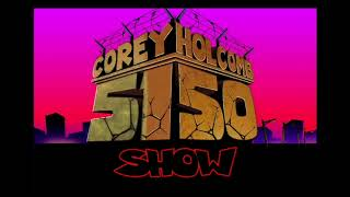 "The Corey Holcomb 5150 Show ""10K Show"" 2-2-2021"