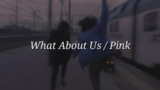 Pink - What About Us (Lyrics)