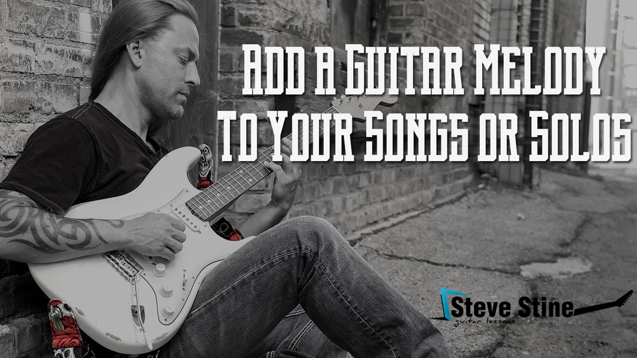 steve stine guitar lesson add a guitar melody to your songs or solos youtube. Black Bedroom Furniture Sets. Home Design Ideas