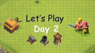 Lets Play Clash of Clans - How to Play The First 3 Days - Day 2