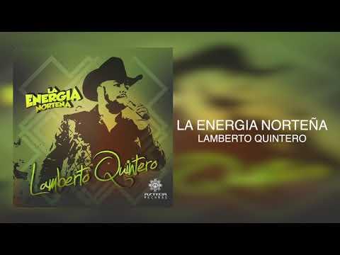 la-energía-norteña---lamberto-quintero-(audio)