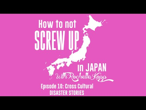 Japanese Cross Cultural Disaster Stories - How To Not Screw Up In Japan Ep 10
