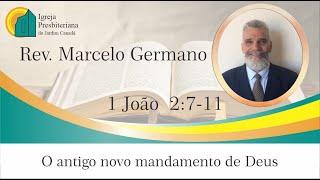 IPB Jardim Canadá - O antigo novo mandamento de Deus - Rev. Marcelo Germano
