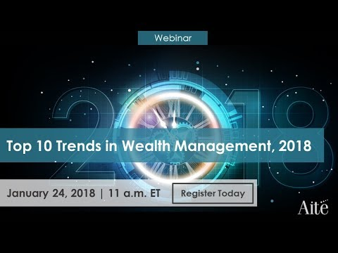 Top 10 Trends in Wealth Management, 2018: Redefining the Business Model