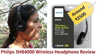 Philips SHB4000 Bluetooth Wireless Headphone Review and Much More