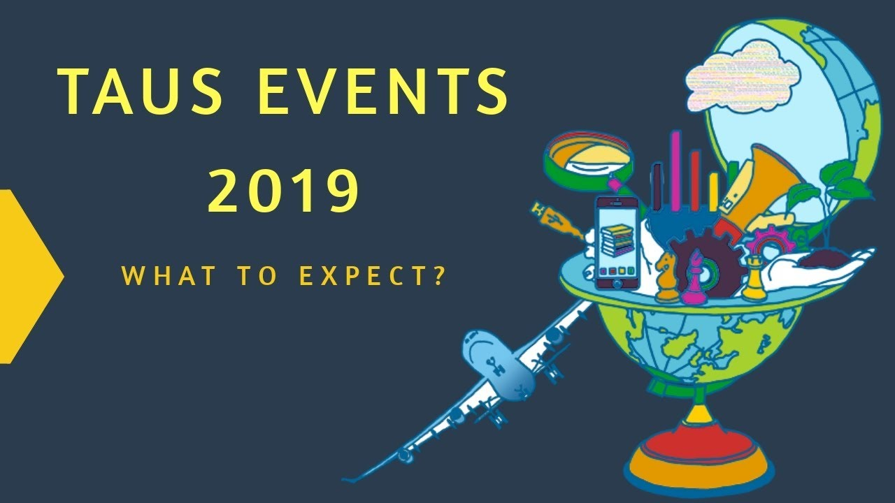 TAUS Global Content Conference & Exhibits 2019 - TAUS
