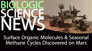 Science News - Surface Organic Molecules & Seasonal Methane Cycles Discovered On Mars