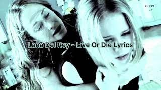 Lana del rey - live or die lyrics