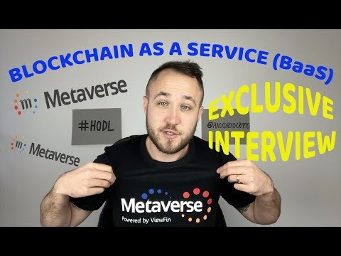 INTERVIEW WITH METAVERSE - BLOCKCHAIN AS A SERVICE (BaaS)😮