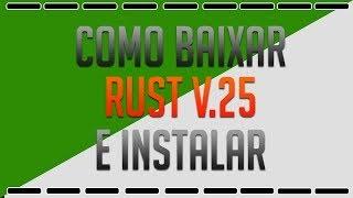 como baixar e instalar rust v25 pirata servidor funcionando 2016