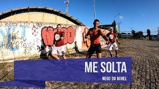 Baixar ME SOLTA - NEGO DO BOREL - Coreografia | COREODANCE