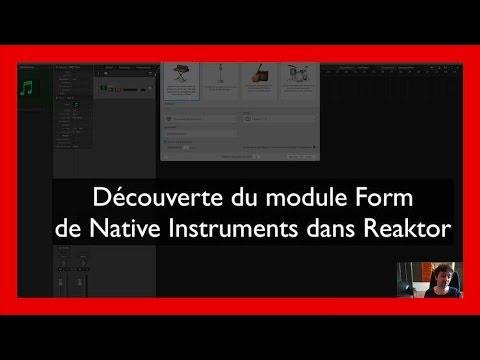 Découverte du module Form  de Native Instruments dans Reaktor