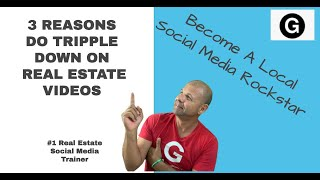 DAILY G#7 - 3 Reasons to triple down on Real Estate Videos NOW