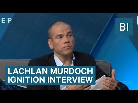 Executive Chairman Of 21st Century Fox Lachlan Murdoch Full 2017 IGNITION Interview
