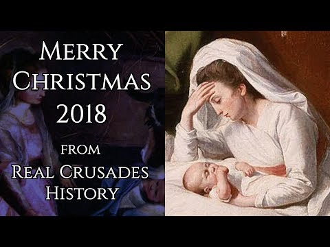 Merry Christmas from Real Crusades History, 2018