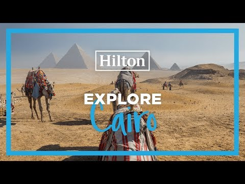 Explore Cairo with Hilton