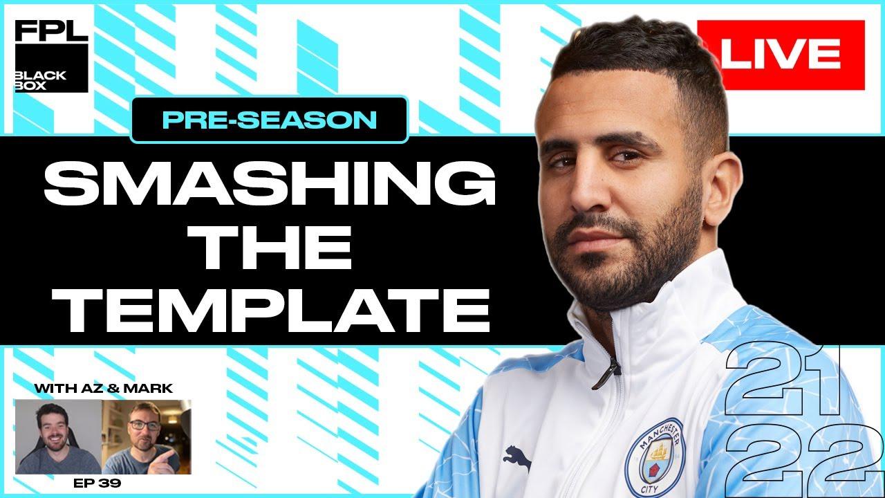 Download FPL BlackBox   Smashing the Template   Fantasy Premier League 21/22   Pre-Season   Episode 39