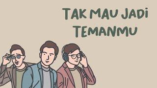 ECLAT - Tak Mau Jadi Temanmu (Official Lyric Video)