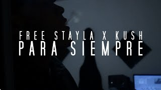 Para Siempre - Free Stayla x Kush [Music Video]