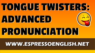 Tongue Twisters Advanced English Pronunciation Practice