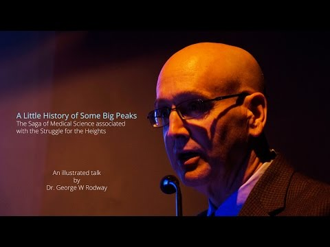 A Little History of Some Big Peaks - An illustrated talk by George W Rodway