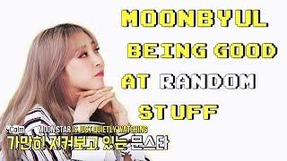 moonbyul being good at random stuff