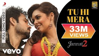 Tu Hi Mera (Full Video Song) | Jannat 2 (2012)