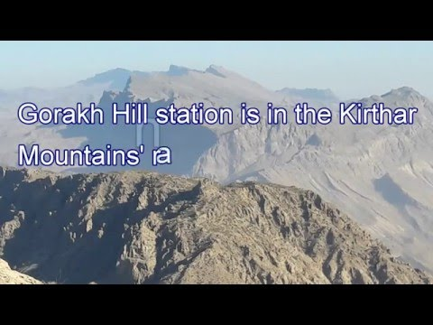 A trip to Gorakh Hill Station.