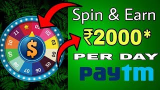 Spin and Earn daily ₹ 2000 paytm or PayPal cash daily || Spin and Earn