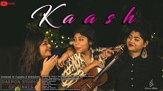 Kaash | ft. Srijita, Banasree & Sanghita | Sid | Daeron Studio ORIGINALS
