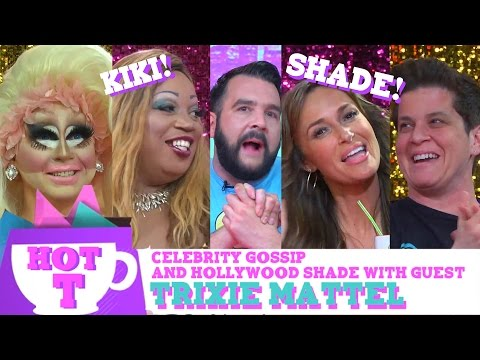 Trixie Mattel on HOT T: Celebrity Gossip & Hollywood Shade!