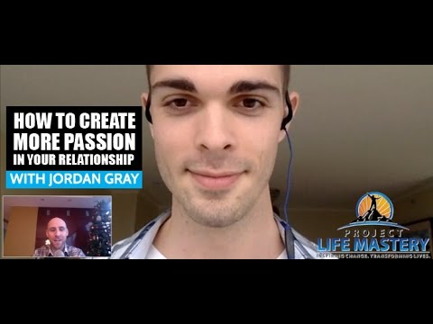 How To Create More Passion In Your Relationship With Jordan Gray