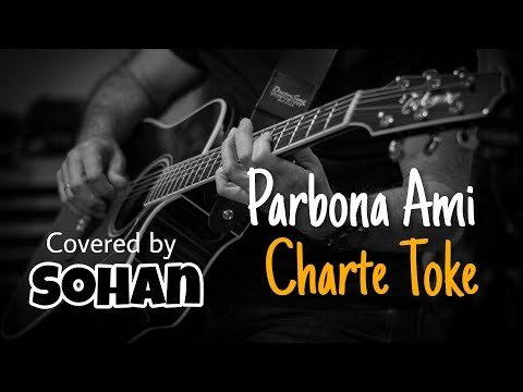 parbona_ami_charte_toke_by_arijit_singh_covered_by_sohan-||-sohan-the-fool-boy♥