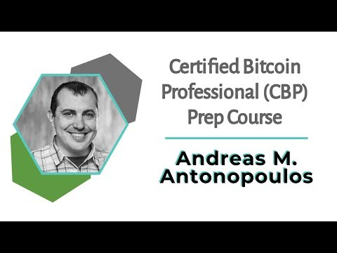 BTC2019: Certified Bitcoin Professional (CBP) Prep Course | Andreas M. Antonopoulos