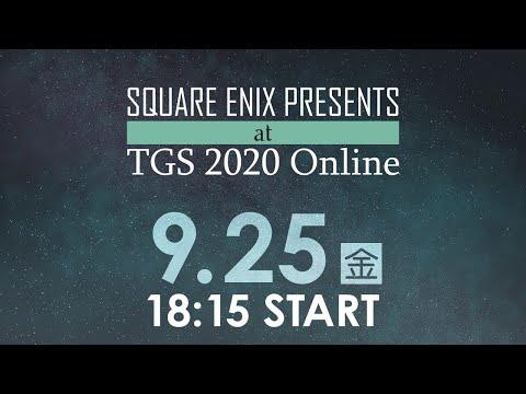 9/25(金) SQUARE ENIX PRESENTS at TGS 2020 Online