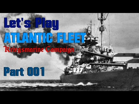 Let's Play Atlantic Fleet, Kriegsmarine Campaign, Part 001: Engage All Merchant Shipping