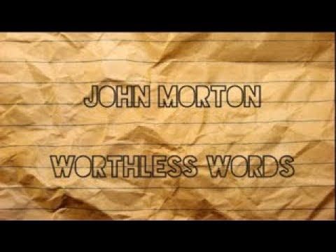 John Morton - Worthless Words (Lyric Video)