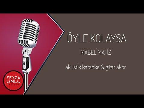 Mabel Matiz - Öyle Kolaysa Akustik Karaoke & Gitar Akor