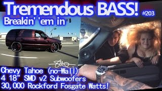 Breakin' 'em in - Tremendous BASS #203 - 4 18's 30,000 Watts - Easy (No Wall) Hairtrick