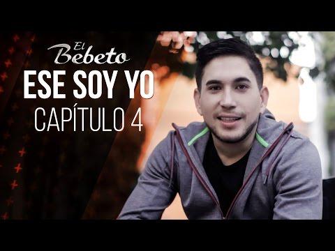 """El Bebeto - Web Serie """"Ese soy yo"""" Capítulo 4"""
