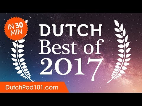 Learn Dutch in 30 minutes - The Best of 2017