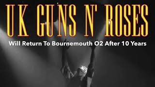 UK Guns N' Roses Return To Bournemouth O2 After 10 Years!!