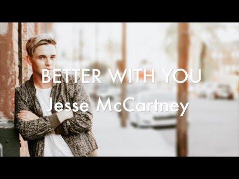 [LYRICS] Better With You - Jesse McCartney