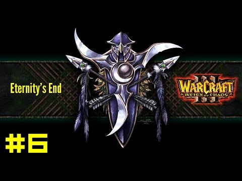 Warcraft III Reign of Chaos: Night Elf Campaign #6 - A Destiny of Flame and Sorrow