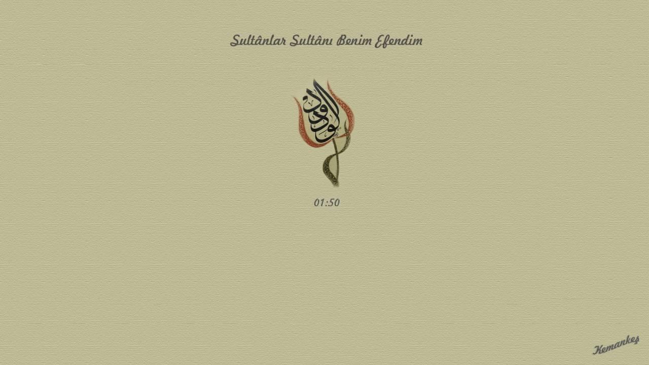 09 - İlâhîler - Sultânlar Sultânı Benim Efendim [1080p]