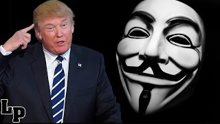 ANONYMOUS HAS DECLARED TOTAL WAR ON DONALD TRUMP