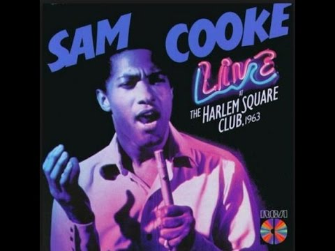 Sam Cooke - Live At The Harlem Square Club, 1963 [Full Album 1985] [HQ 360 vbr]