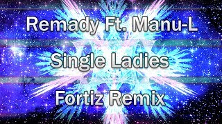 [HARDSTYLE] Remady ft. Manu-L - Single Ladies (Fortiz Bootleg)