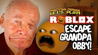 Roblox: Escape Grandpa Obby! [Annoying Orange Plays]
