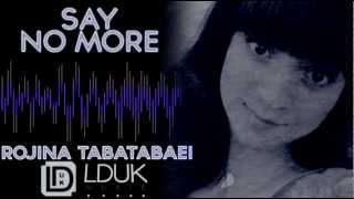 Rojina Tabatabaei ft LDUK Music - Say No More